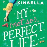 "В ""My Not So Perfect Life"" Софи Кинсела ни напомня да живеем без преструвки"
