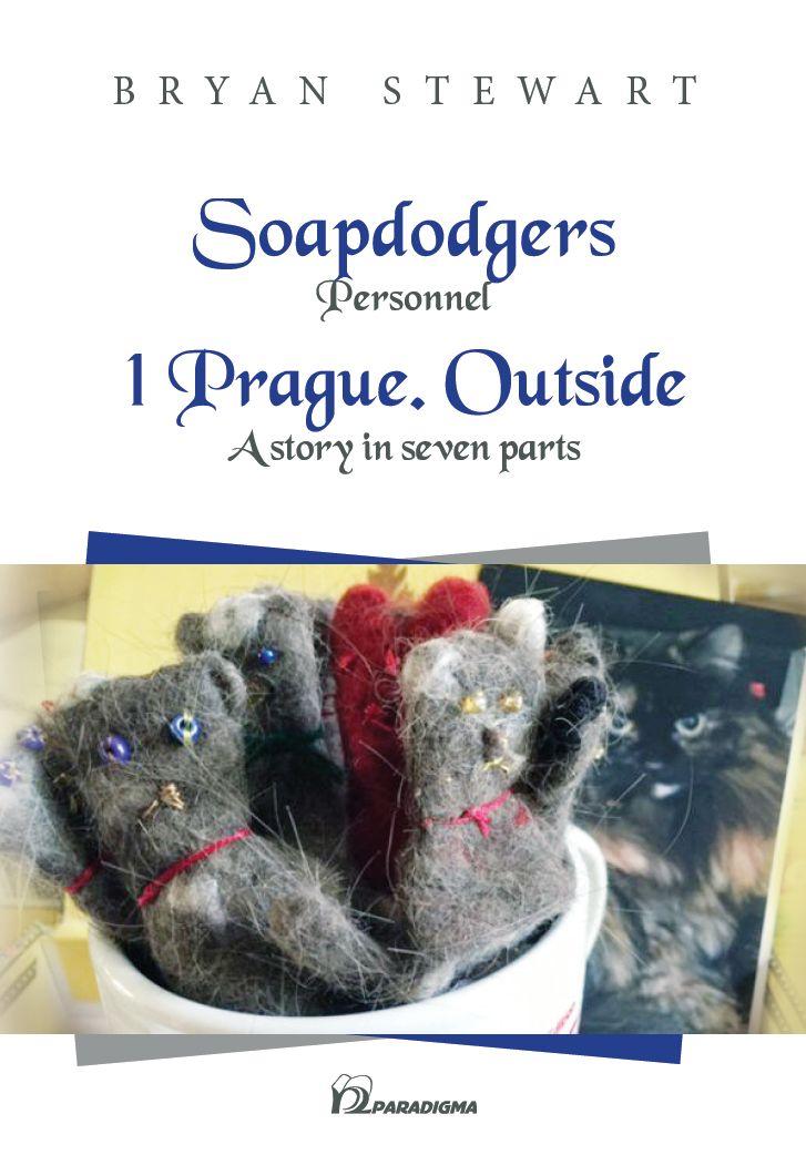 """Ппредставяне на творбата на шотландския автор Брайан Стюарт """"Soapdodgers (Personnel) 1 Prague. Outside (A story in seven parts)"""""""