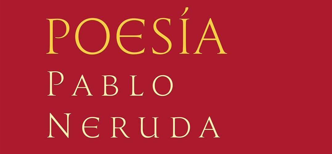 Чилийска литература : Пабло Неруда : Literatura de Chile