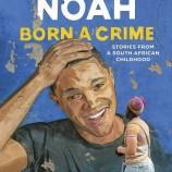 Born a Crime от Тревър Ноа за смехa, който лекува и сближава