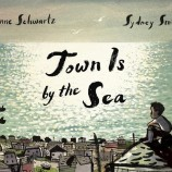 Town Is by the Sea – за морската шир и мечтите