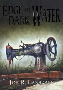Edge of Dark Water Joe R. Lansdale
