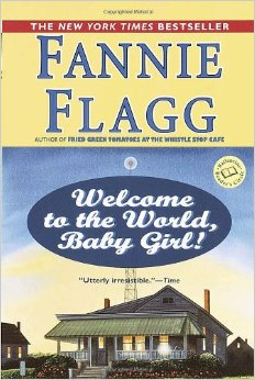 Fannie Flagg, Welcome to the World, Baby Gyrl