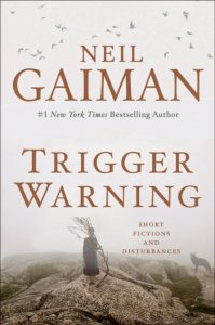 Trigger Warning – Neil Gaiman