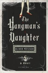 The Hangman's Daughter - Oliver Poztsch